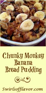 Chunky Monkey Banana Bread Pudding is an easy recipe that's bursting with fresh bananas, chocolate chunks and walnuts making this bread pudding the perfect brunch or dessert indulgence. Top with whipped cream or vanilla bean ice cream and you'll be in heaven with every bite! #easyrecipe #breakfast #brunch #dessert #bananas #chocolate #walnuts #chunkymonkey #baking #entertaining #sundaybrunch #swirlsofflavor