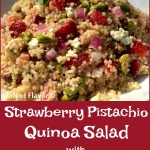 Strawberry Pistachio Quinoa With Lemon Oregano Vinaigrette is an easy quinoa salad that's tossed in a light homemade vinaigrette.