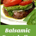 Balsamic Portobellos Caprese in a balsamic marinade are grilled then topped with fresh mozzarella, pesto, compari tomato slices and fresh basil leaves. An easy grilling recipe that's perfect for Meatless Monday in the summer!