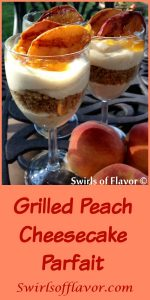 Grilled Peach Cheesecake Parfaits is an easy no-bake recipe for a summer dessert. A no-bake cheesecake mousse parfait topped with grilled fresh peaches from the farmers market will be a delicious ending to your summer meal! no bake | dessert | peach | summer fruit | easy recipe | cheesecake | cheesecake mousse | #swirlsofflavor