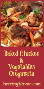 Baked Chicken & Vegetables Oreganata, baked chicken, potatoes and carrots seasoned with oregano and lemon will surely become your newest comfort food. chicken | roasted | dinner | easy recipe | Sunday supper | carrots | potatoes | #swirlsofflavor
