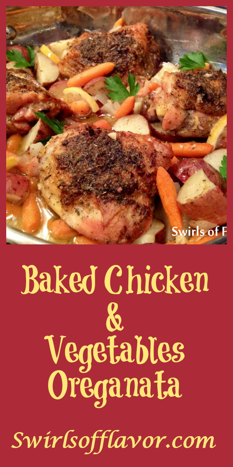 Baked Chicken & Vegetables Oreganata is an easy recipe with chicken thighs, vegetables and potatoes that roast in a buttery lemon garlic sauce with the perfect hint of oregano! Now that's a fabulous Sunday supper recipe!  #chicken #bakedchicken #dinner #easyrecipe #chickenandvegetables #vegetables #entertaining #sundaysupper #chickenoreganata #swirlsofflavor