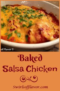 Baked Salsa Chicken is an easy recipe for those busy days. Juicy chicken breasts flavored with taco seasoning are smothered with salsa and cheddar cheese and baked to perfection, making this a soon-to-be favorite weeknight recipe! #easyrecipe #chicken #salsa #cheddarcheese #bakedchicken #weeknightdinner #entertaining #chickenbreasts #swirlsofflavor