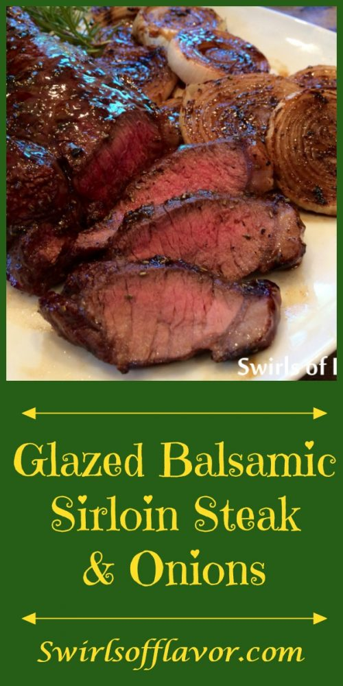 Balsamic Sirloin Steak & Onions will be a go-to favorite this grilling season! Sirloin steak and onions are grilled to perfection and finished off with a sweet and tangy balsamic glaze. #grilling #FathersDay #sirloin #beef #easyrecipe #dinner #glazedsteak #swirlsofflavor