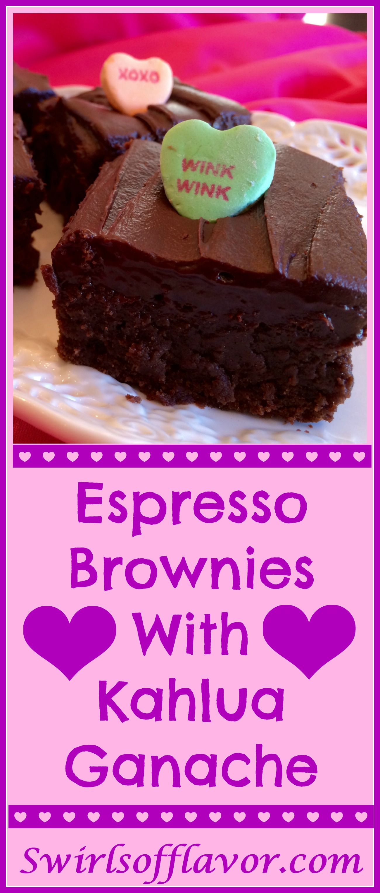 Espresso Brownies With Kahlua Ganache is a homemade brownie recipe made with chopped chocolate and flavored with espresso powder giving these brownies a deep rich chocolate flavor. Top with a silky Kahlua chocolate buttercream frosting and conversation heart candy for a perfect Valentine's Day dessert! #brownies #homemadebrownies #Kahlua #buttercreamfrosting #ganache #valentinesday #dessert #easyrecipe #swirlsofflavor