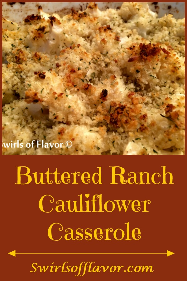 Buttered Ranch Cauliflower is bursting with buttery goodness and flavor! Just four ingredients will get you a delicious easy side dish that will quickly become a go-to recipe! cauliflower | easy recipe | side dish | ranch | ranch seasoning | baked cauliflower | casserole | #swirlsofflavor