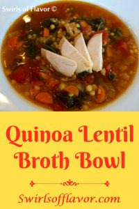 Quinoa Lentil Broth Bowl is an easy recipe for a hearty bowl of soup filled with lentils, quinoa, carrots, kale and a hint of lemon in a light tomato broth. Switch out the chicken broth for vegetable broth, top with an egg and you'll have a perfect Meatless Monday dinner! #quinoa #lentils #brothbowl #Paneracopycatrecipe #copycatrecipe #meatlessmonday #comfortfood #souprecipe #swirlsofflavor