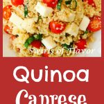 Quinoa Caprese combines the true flavors of summer, fresh mozzarella, tomatoes and basil with super food quinoa for your new favorite dish of the summer!