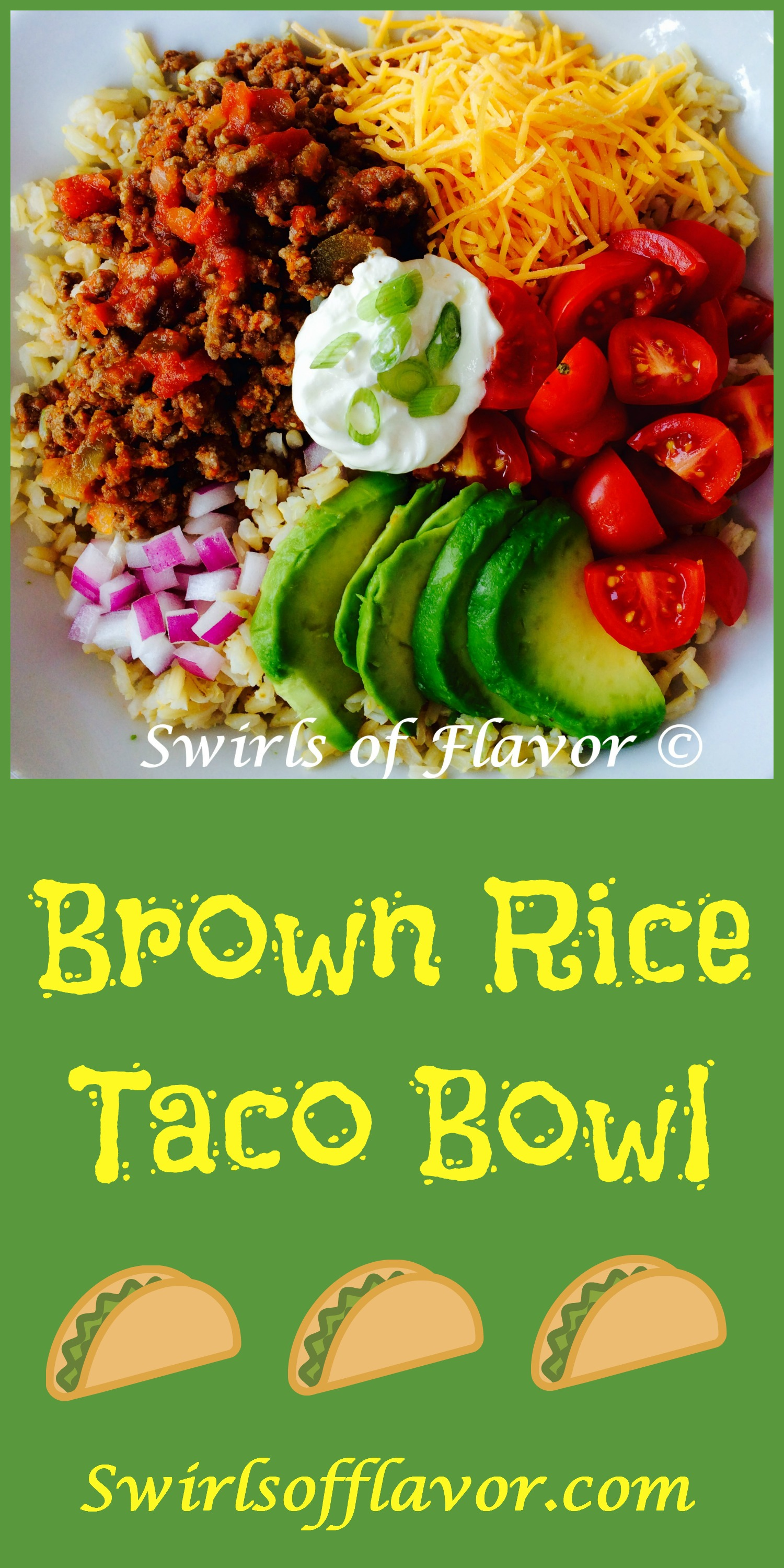 Brown Rice Taco Bowl is filled with seasoned beef and salsa, creamy avocado, juicy tomatoes, cheddar cheese and red onion over good-for-you brown rice. All the flavors of a taco in a bowl! tacos | brown rice | taco bowl | avocado | dinner | #swirlsofflavor