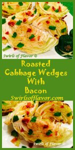 Roasted Cabbage Wedges With Bacon are seasoned and oven roasted to tender perfection, then sprinkled with crumbled crispy bacon and fresh parsley leaves. An easy recipe to make with your corned beef dinner! St. Patrick's Day | vegetable | dinner | bacon | cabbage