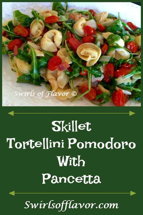 Skillet Tortellini Pomodoro With Pancetta in a light buttery garlic white wine sauce is studded with crispy bits of pancetta, sautéed tomatoes and fresh arugula and basil. easy recipe | pasta recipe | dinner | one skillet | #swirlsofflavor