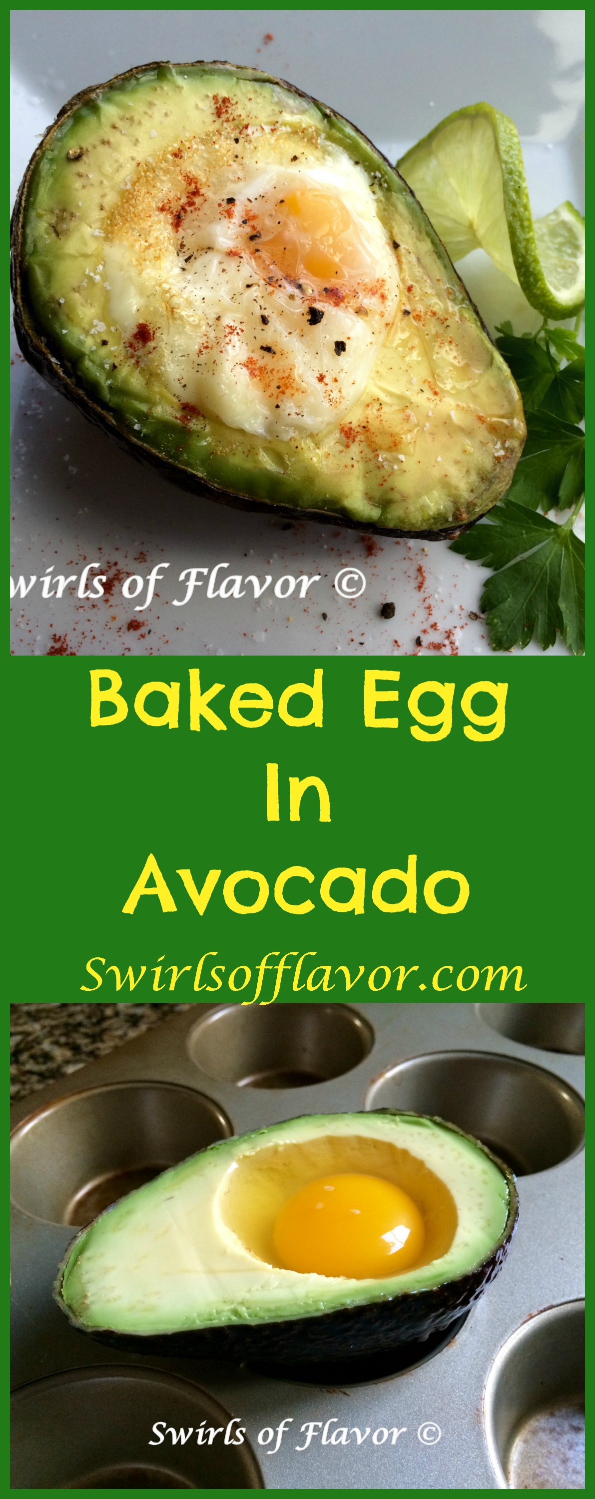 Baked Egg In Avocado combines the perfect protein with a healthy fat creating a powerhouse of nutrition for breakfast! #nationaleggday #easyrecipe #breakfast #avocado #egg #bakedegg #brunch #healthy #worldeggday #swirlsofflavor