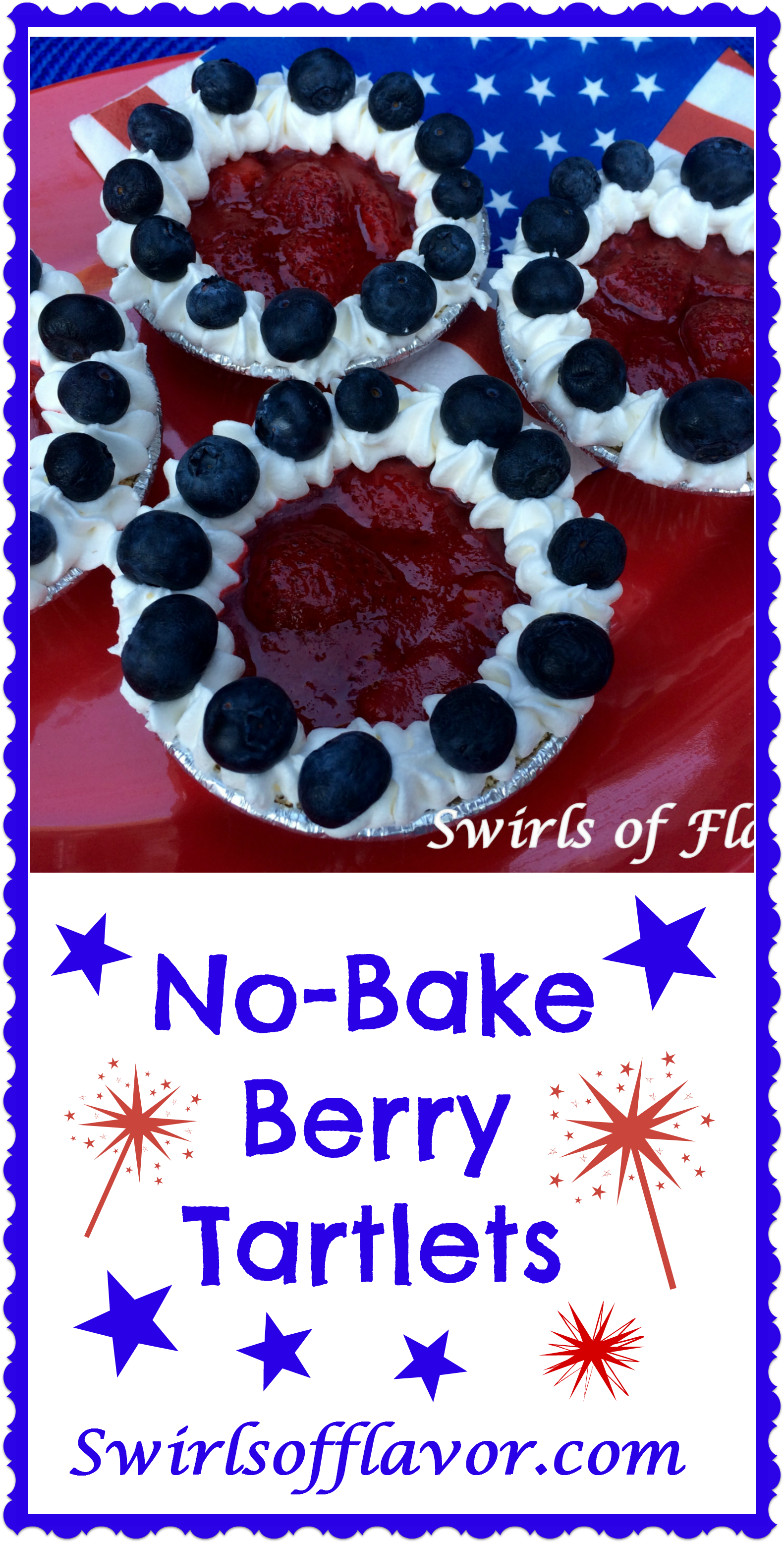 Festive and patriotic No-Bake Berry Tartlets are bursting with a citrus kissed strawberry filling and crowned with fresh blueberries. berries | no bake | dessert | easy recipe | summer | sweet | July 4th | Memorial Day |#swirlsofflavor