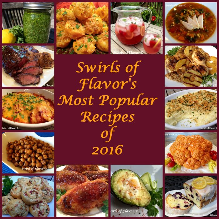 From breakfast to lunch to appetizers, dinner and dessert, Swirls of Flavor's Most Popular Recipes of 2016 have it all!