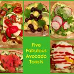 Five Fabulous Avocado Toasts