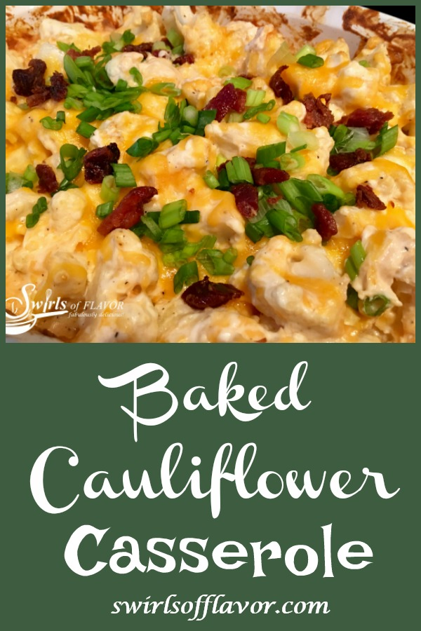 Loaded BakedCauliflower Casserole is a healthy alternative to the classic loaded baked potato.Cauliflower is cooked to perfection with cheesy goodness that melts into all the nooks and crannies. Our low calorie cauliflower casserole will be a favorite side dish recipe in no time! #cauliflower #casserole #vegetable #lowcarb #lowfat #sidedish #cheese #bakedcauliflower #easyrecipe #swirlsofflavor