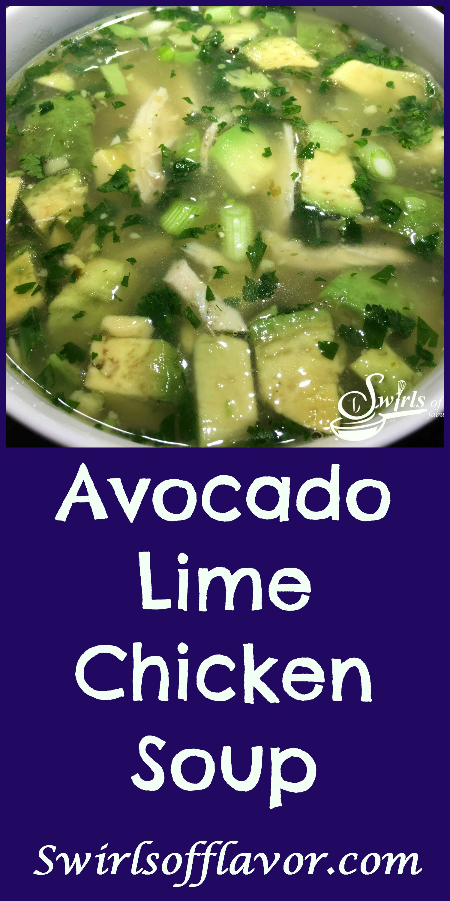 Chicken Soup just got a facelift! The fresh clean flavors of garlic, fresh ginger and lime and the buttery creaminess of chunks of avocados come together to create Avocado Lime Chicken Soup, a new comfort soup favorite!  #homemadesoup #Soup #Avocado #Chicken #ChickenSoup #Under30Minutes #swirlsofflavor #easyrecipe #whole30