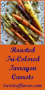Roasted Tri-Colored Tarragon Carrots roast into sweet tenderness in just twenty minutes. Finish with a toss of creamy butter and the perfect hint of fresh anise flavor for a bowlful of nutrition, beauty, elegance and heavenly flavor! carrots | roasted carrots | roasted vegetables | tri-colored carrots | tarragon | Easter | side dish | vegetable side dish