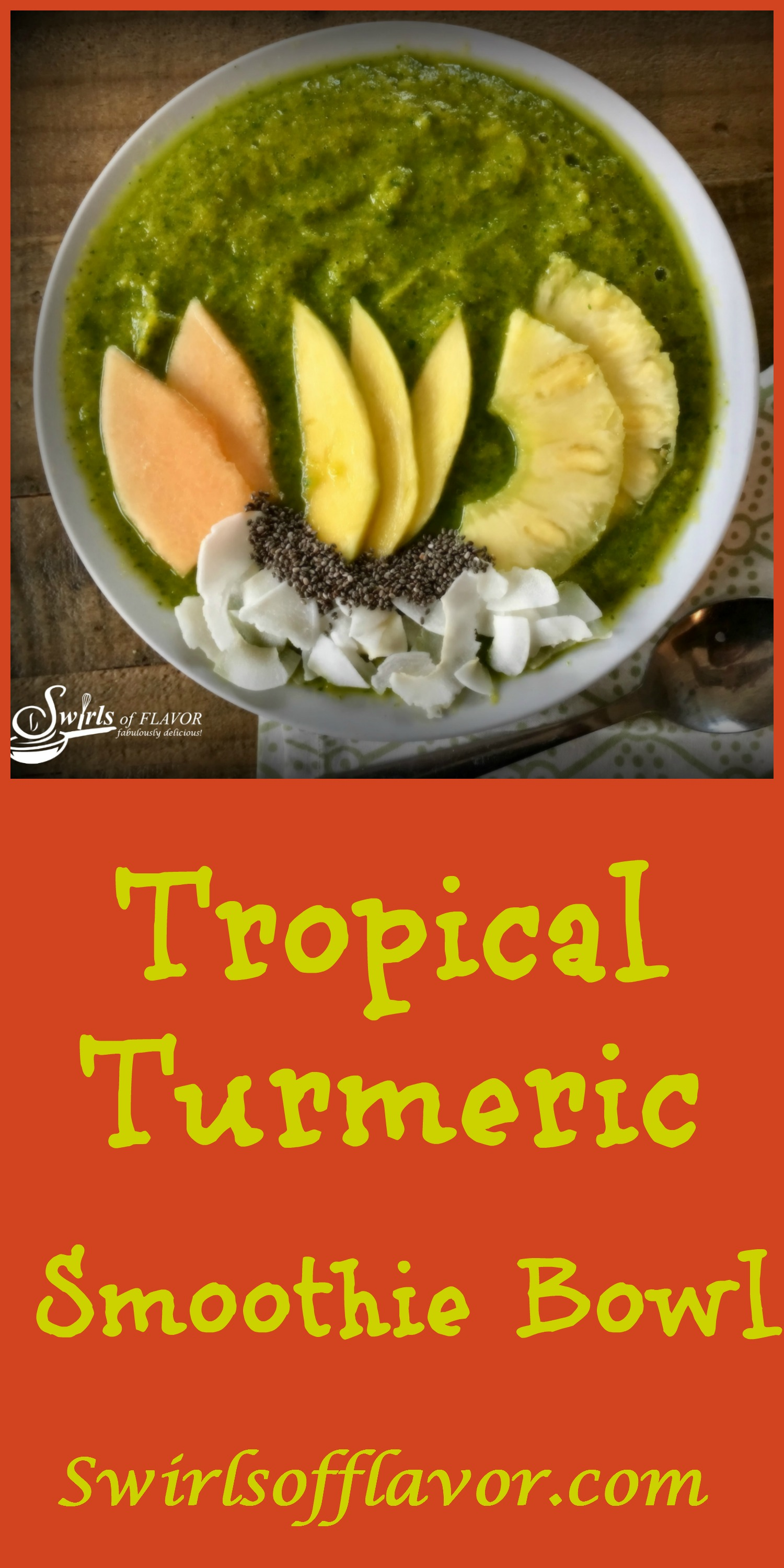 Tropical Turmeric Smoothie Bowl combines turmeric, greens and chia seeds along with fabulous tropical fruits for a healthy delicious smoothie bowl that's on trend! smoothie | smoothie bowl | chia seeds | turmeric | green smoothie | mango | pineapple | cantaloupe | breakfast | snacks | #swirlsofflavor