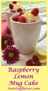 "Raspberry Lemon Mug Cake, ""baked"" in the microwave, topped with whipped topping, lemon curd and fresh raspberries, will show mom just how much you love her.  mug cake 