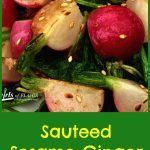 Sesame Ginger Radishes are gently sauteed in a buttery garlic ginger mixture and finished with a drizzle of toasted sesame oil for a tasty summer side dish! radishes | summer | vegetable | fresh ginger | radish greens | side dish
