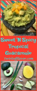 Mango and pineapple flavors will transport you to the tropics as you savor scoops of Sweet 'N Spicy Tropical Guacamole! avocado | pineapple | mango | guacamole | jalapeno }Cinco de Mayo | appetizer | snacks