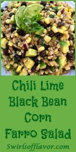 A chili lime vinaigrette, the creamy goodness of avocado, protein-rich black beans and fresh corn make Chili Lime Black BeanCorn Farro Salad the perfect addition to your alfresco table this summer! salad | avocado | black beans | corn on the cob | farro | grains