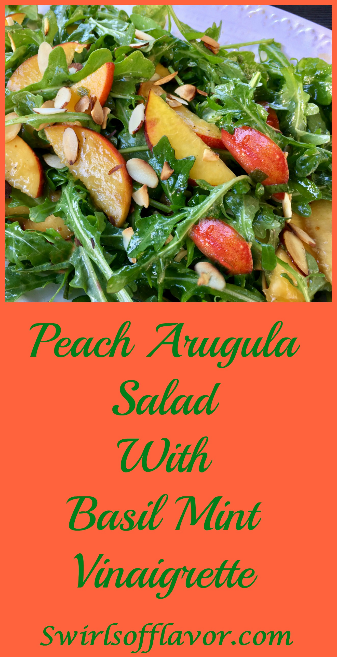 Peach Arugula Salad With Basil Mint Vinaigrette is bursting with summer flavors of juicy peaches, fragrant basil and fresh mint! peach | almonds | salad | arugula | basil | mint | vinaigrette | easy recipe | #swirlsofflavor | summer salad