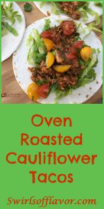 Oven Roasted Cauliflower Tacos is a vegetarian recipe for Taco Tuesday that's easy to make, flavorful and nutritious. Cauliflower and mushrooms combine to create a meaty flavorful taco filling without the meat! Cauliflower Tacos are a meatless alternative to traditional beef tacos and will quickly become a family favorite recipe. #tacos #tacotuesday #meatlessmonday #cauliflower #vegetarian #whole30 #ovenroasted #easyrecipe #dinner #familyfavorite #vegetable taco #swirlsofflavor