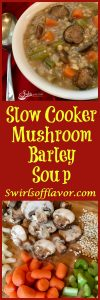 Slow Cooker Mushroom Barley Soup is bursting with tender mushrooms, carrots, celery and onions complimented by bits of barley in a perfectly seasoned broth. soup | slow cooker | crockpot | mushroom | barley | vegetable | dinner
