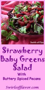 Strawberry Baby Greens Salad with Buttery Spiced Pecans has a hint of spice with a strawberry basil balsamic vinaigrette coating the delicate salad greens. strawberry   spring fruit   salad   balsamic vinaigrette   basil   #swirlsofflavor