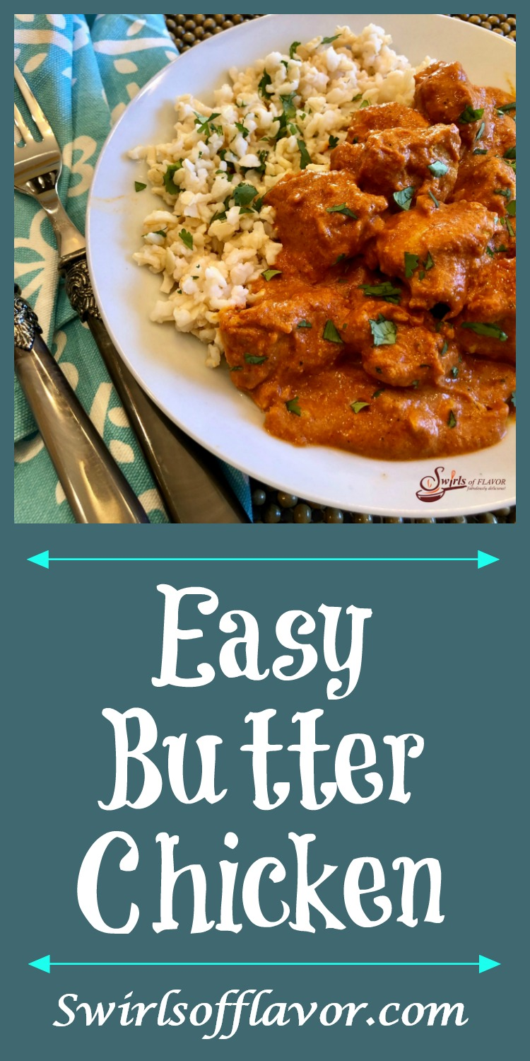 Indian Butter Chicken combines warm spices with the simple ingredients of onion, butter and garlic creating a creamy sauce with tender chicken pieces. #easyrecipe #dinner #entertaining #weeknight #tomatosauce #Indianchicken #weeknightdinner #tomato #swirlsofflavor
