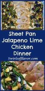 Sheet Pan Jalapeno Lime Chicken Dinner is an easy recipe that cooks together in the oven. Chicken, potatoes and green beans are flavored with zesty jalapeno, fresh ginger and citrus lime! easy dinner | easy recipe | sheet pan | chicken | potatoes | vegetables | green beans | #swirlsofflavo