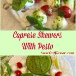 Caprese Skewers With Pesto is an easy reciipe for a homemade pesto dipping sauce served with skewers of fresh basil, mozzarella and tomatoes.