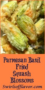 Parmesan Basil Fried Squash Blossoms are filled with a ricotta and Parmesan cheese mixture. Add a fresh herb, coat in a light batter and fry to crispy perfection, and I bet you can't eat just one! zucchini | squash | zucchini blossoms | zucchini flowers | squash blossoms | squash flowers | easy recipe | summer vegetable | cheese | cheese stuffed | farmers market | #swirlsofflavor