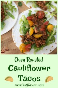 Oven Roasted Cauliflower Tacos is an easy vegetarian recipe for Taco Tuesday. flavorful and nutritious. Cauliflower and mushrooms combine to create a flavorful vegetarian taco filling!