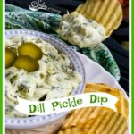 Dill Picklee Dip with chip