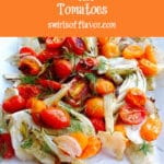 roasted fennel with tomatoes and text overlay