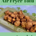 air fryer tofu on green platter with text overlay
